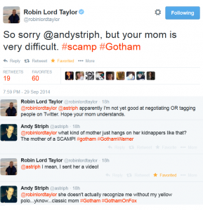 New life goal: get Robin Lord Taylor to tweet me.