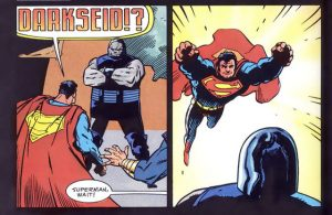 Superman is less then thrilled to see Darkseid